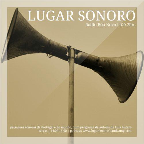 Lugar Sonoro – Um programa de Luís Antero