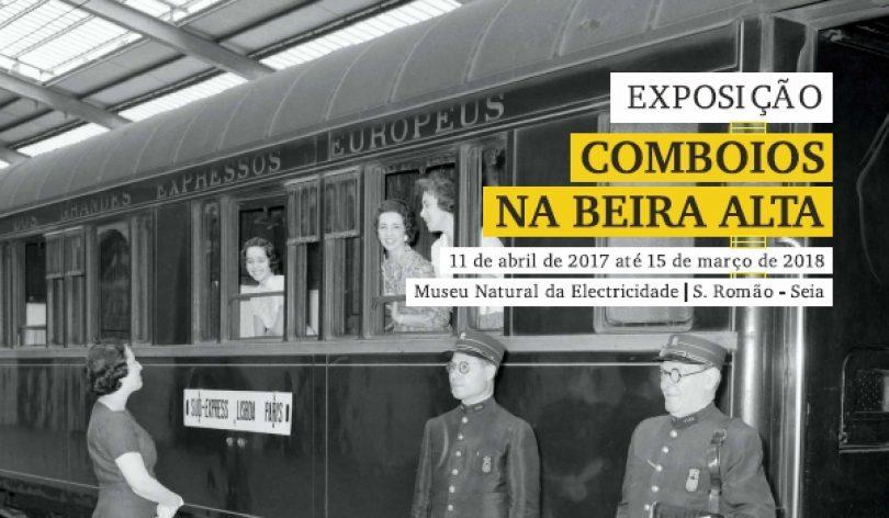 """""""Comboios na Beira Alta"""" em exposição no Museu Natural da Electricidade"""