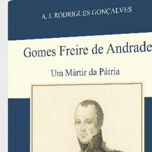 """Rodrigues Gonçalves lança livro """"Gomes Freire de Andrade, um mártir da pátria"""""""