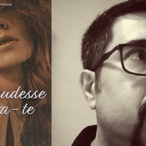 """Oliveirense João Barreiros apresenta livro """"Se eu pudesse amava-te"""""""