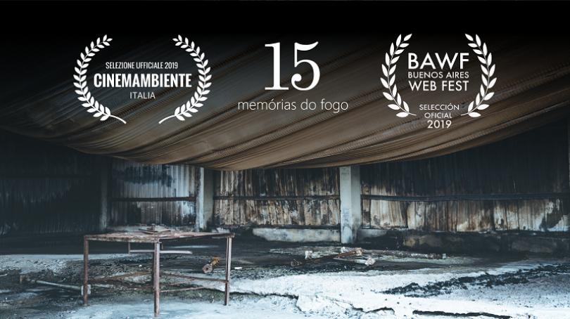 """""""15 Memórias do Fogo"""" em Festivais Internacionais de Cinema"""