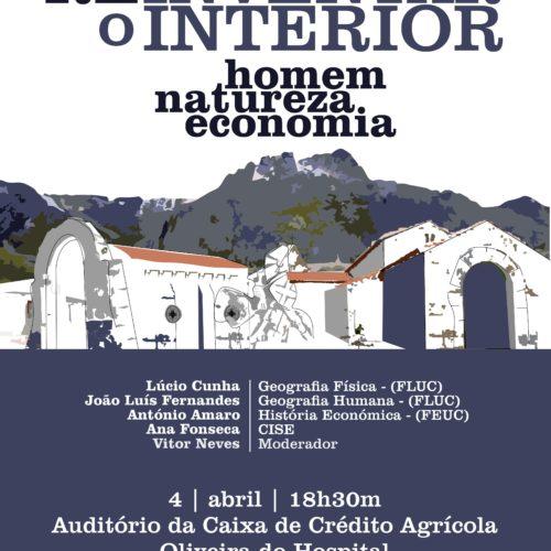 """""""Reinventar o Interior: Natureza, Homem, Economia"""", dia 4 de abril, às 18.30H, no auditório do Crédito Agrícola, em Oliveira do Hospital."""