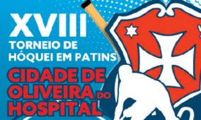 XVIII Torneio de Hóquei em Patins Cidade Oliveira do Hospital acontece este fim-de-semana