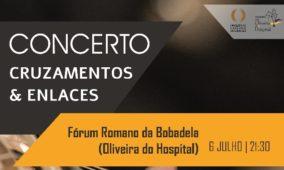 """Concerto """"Cruzamentos & Enlaces"""" no Fórum Romano da Bobadela"""