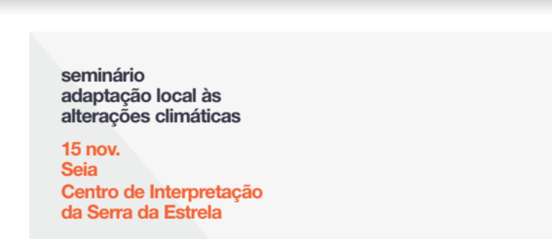 Seia recebe 3º Seminário Nacional de Adaptação Local às Alterações Climáticas