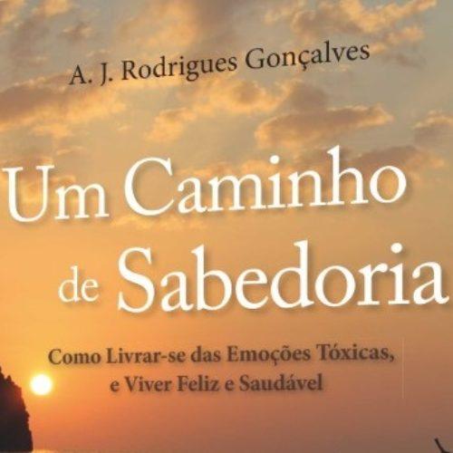 """Rodrigues Gonçalves apresenta livro """"Um Caminho de Sabedoria- Como livrar-se das emoções tóxicas, e viver feliz e saudável"""""""